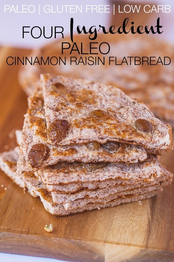 4 Ingredient Paleo Cinnamon Raisin Flatbread- 5 minutes is all it'll take to make these #paleo flatbreads which are chock full of raisins and with the sweet taste of cinnamon! #glutenfree #lowcarb and #lowcalorie- Perfect to load up toppings! -thebigmansworld.com