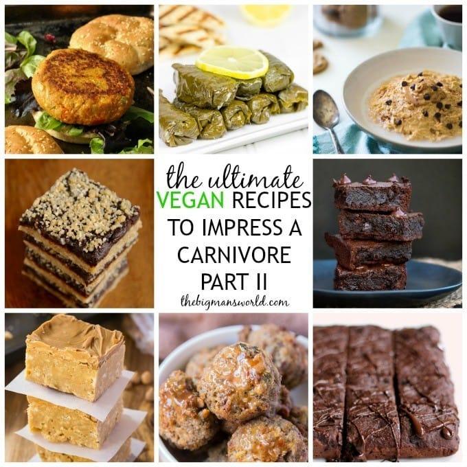 Vegan Recipes Making The World A: Vegan Recipes To Impress A Carnivore Part 2