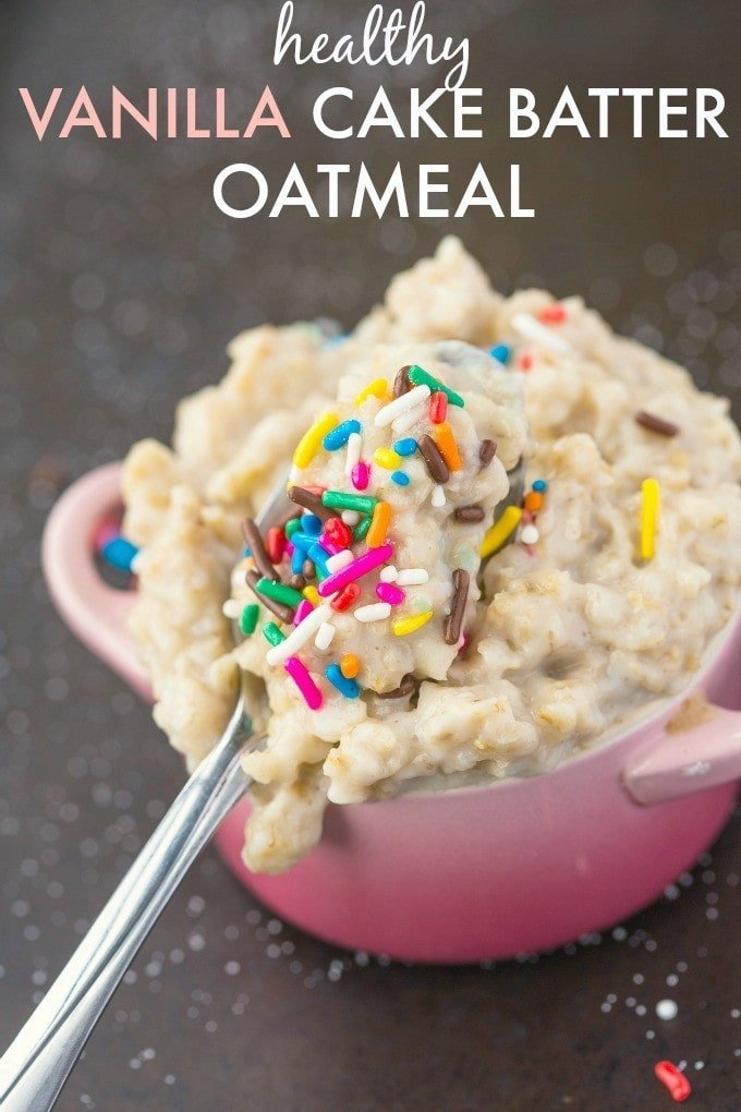 Healthy Vanilla Cake Batter Oatmeal Enjoy Overnight Style Or Piping Hot With The