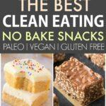 The Best Healthy Clean Eating No Bake Snacks (Paleo, Vegan, Gluten Free)