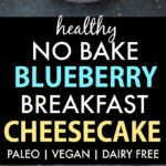 Healthy Blueberry Breakfast Cheesecake (Paleo, Vegan, Gluten Free)