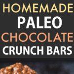 Healthy Homemade Paleo Chocolate Crunch Bars (Vegan, Gluten Free)