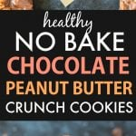 Healthy No Bake Chocolate Peanut Butter Crunch Cookies (Vegan, Gluten Free)