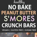 Healthy No Bake Peanut Butter S'mores Crunch Bars (Vegan, Gluten Free)