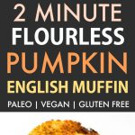 2 Minute Flourless Pumpkin English Muffin (Paleo, Vegan, Gluten Free)