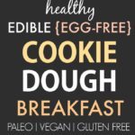 Healthy Edible Egg-Free Breakfast Cookie Dough (Paleo, Vegan, Gluten Free)