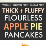 Healthy Fluffy Flourless Apple Pie Pancakes (Vegan, Gluten Free)