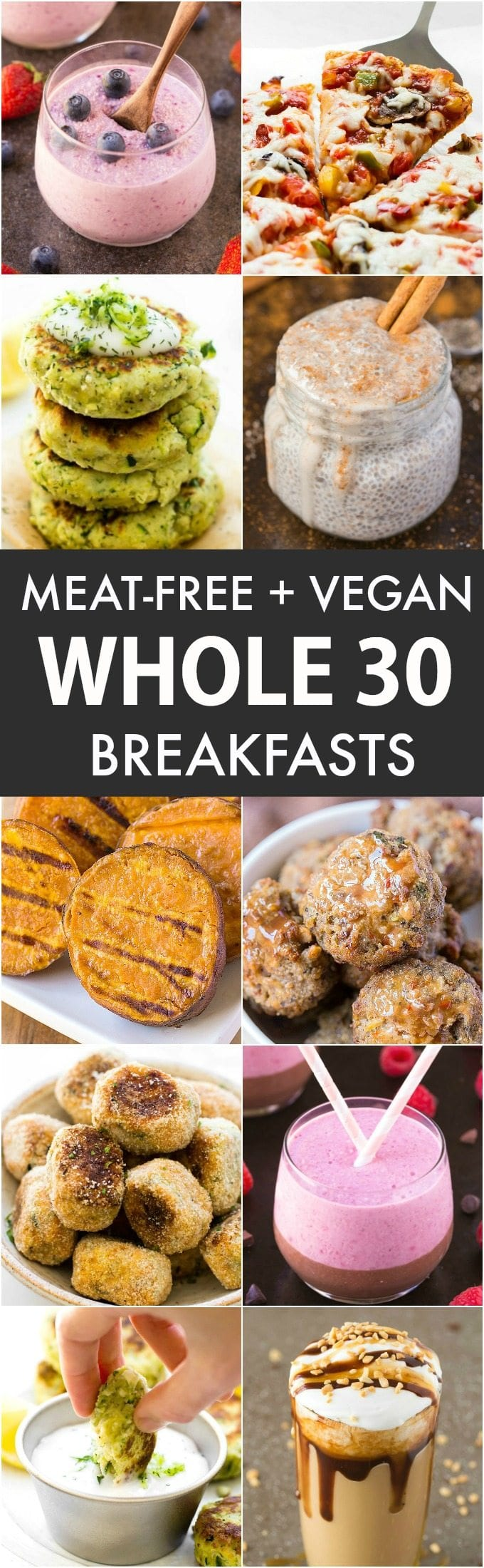 Meat-Free + Vegan WHOLE30 Breakfast Recipes (Paleo, Whole30, Gluten Free, Keto)- The BEST quick and easy whole30 breakfasts made 100% plant based- Sweet and savory options! #whole30 #meatfree #vegan #whole30recipes #whole30breakfasts- Recipes on thebigmansworld.com